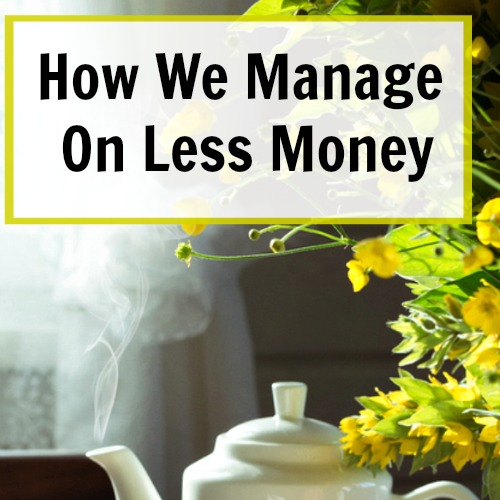 How to manage on less money-So when my husband was shifted into another position in his company we lost quite a bit of income! Here's how we plan to manage on less money.