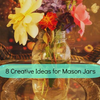 A Cultivated Nest Creative Ideas for Mason Jars