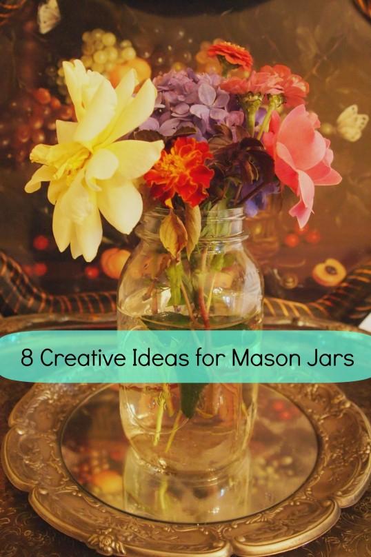 A Cultivated Nest Creative Ideas for Mason Jars