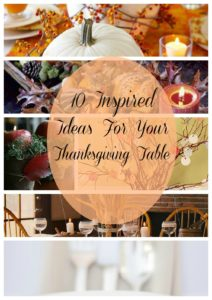 10 Inspired Ideas for Your Thanksgiving Table