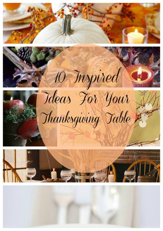 10 Inspired Ideas for Your Thanksgiving Table- Make your Thanksgiving table extra beautiful this year with these lovely Thanksgiving table décor ideas! They're elegant, gorgeous, and easy to replicate, too! | #ThanksgivingDecorating #Thanksgiving #fallDecor #fallDecorating #ACultivatedNest