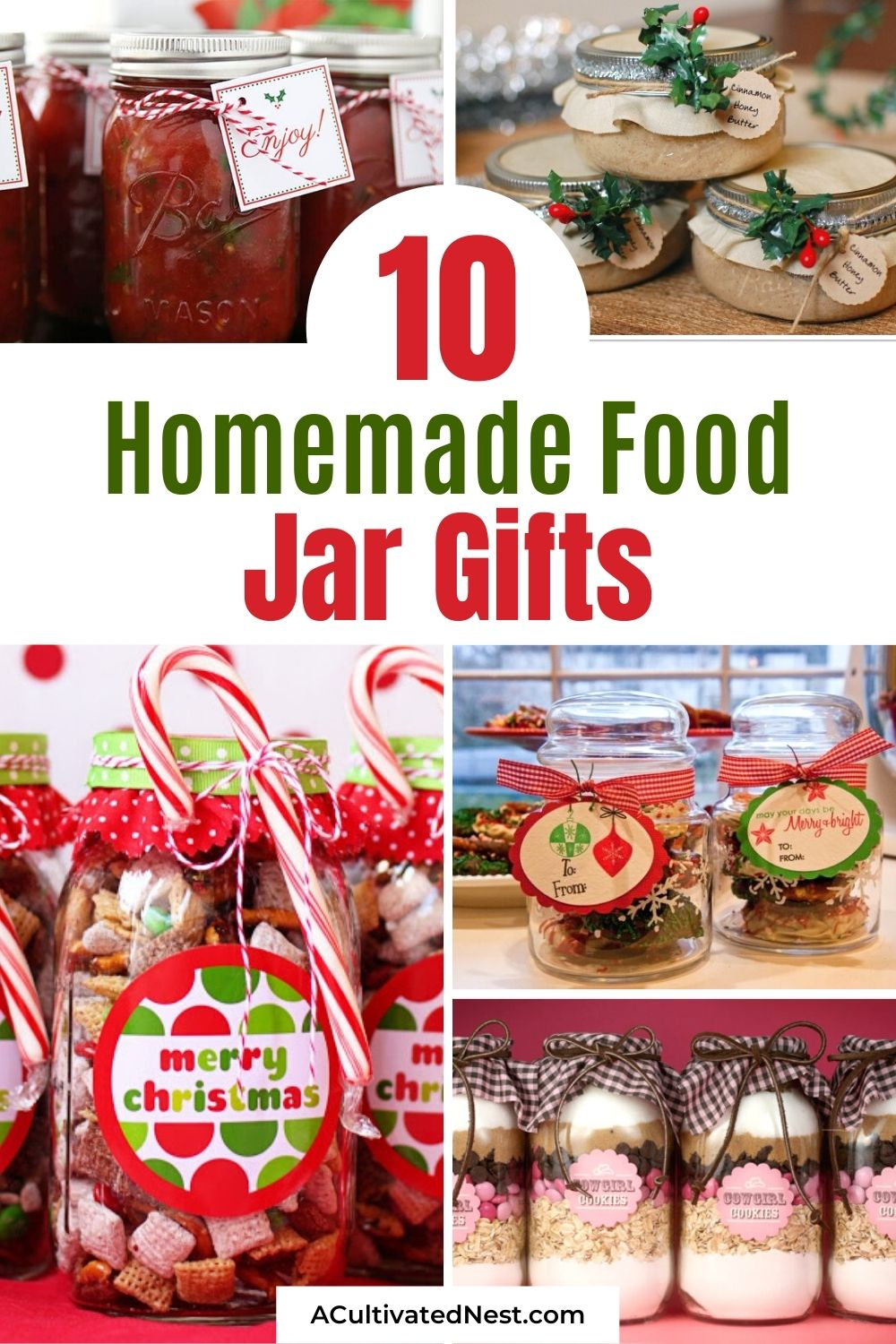 10 Homemade Gifts In a Jar From Your Kitchen- Food gifts are very thoughtful, and are perfect for the person who seems to have everything! For some thoughtful and frugal food gift ideas, check out these 10 homemade gifts in a jar you can make from ingredients already in your kitchen!   #homemadeGiftIdeas #foodGifts #masonJarGifts #desserts #ACultivatedNest