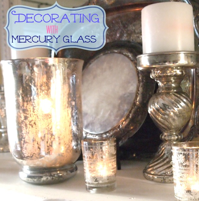Decorating with Mercury Glass - A Cultivated Nest