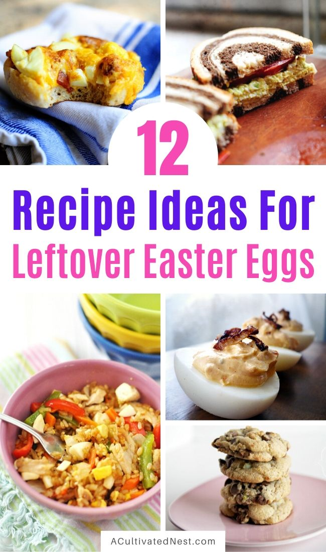 12 Recipe Ideas for Leftover Easter Eggs- If you have a bunch of hard-boiled eggs left over from Easter, put them to use in some of these tasty recipes! | #recipe #eggs #Easter #eggRecipes #ACultivatedNest