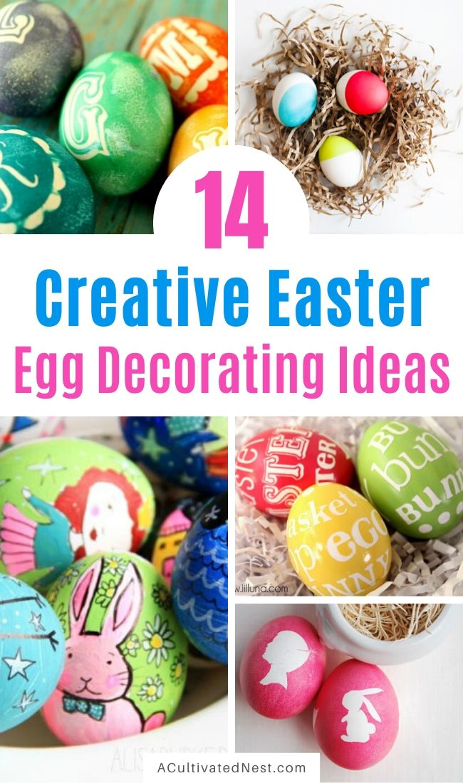 14 Creative Easter Egg Decorating Ideas- If you're tired of the same old dyed Easter eggs, you need to check out all these creative and unique ways you can decorate your Easter eggs this year! | #EasterEggs #Easter #craft #DIY #ACultivatedNest
