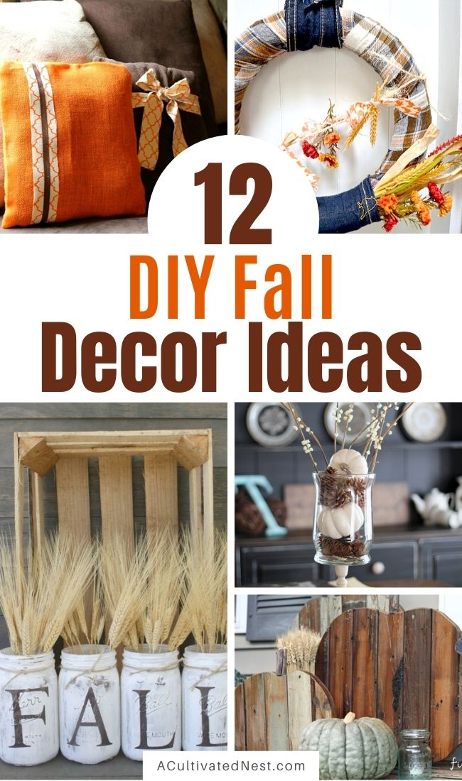 12 Simple Budget Friendly Fall Decorating Ideas- If you want to decorate your home for fall on a budget, then you need to check out these easy to do and budget friendly DIY fall decorating ideas! | #autumn #fallDecor #diyProjects #Crafts #ACultivatedNest