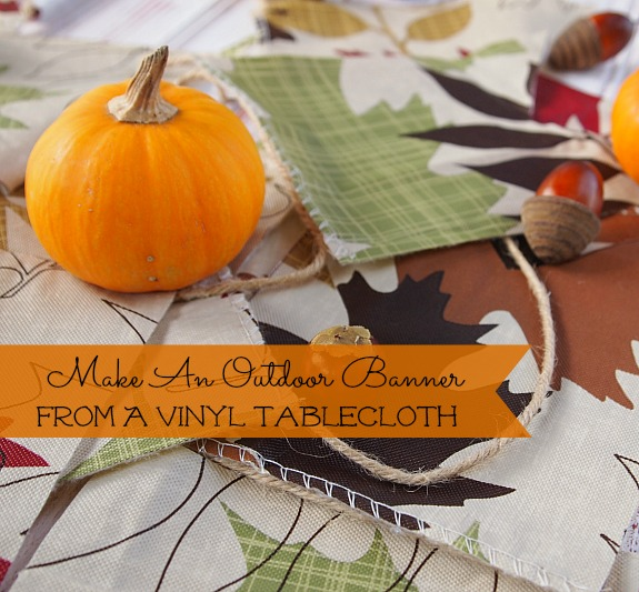make an outdoor banner from a vinyl tablecloth