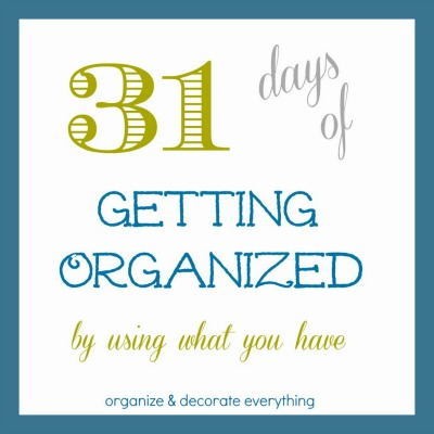 31 days of getting organized