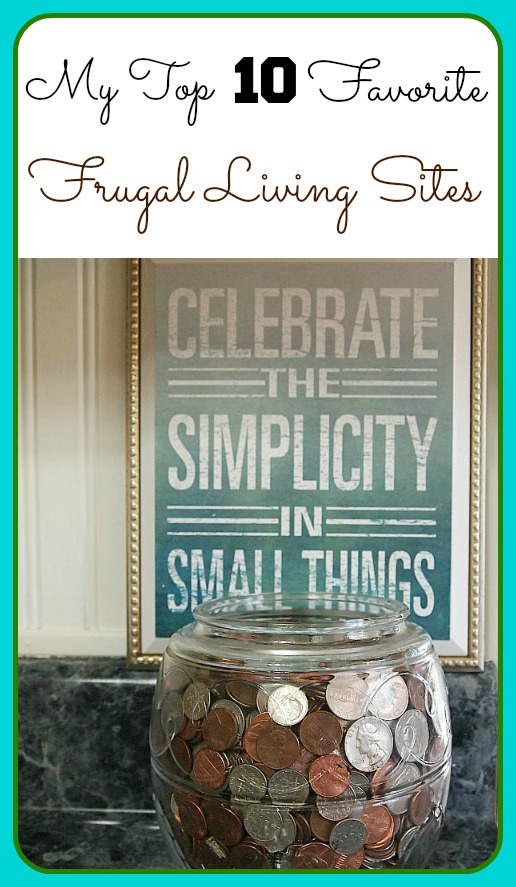 My Top 10 Favorite Frugal Living Websites - most of us need to find ways to pinch those pennies for one reason or another. We either need ideas we've never tried before, we need to know that someone else is in the same boat, or we just need some motivation to keep it going. 10 Great Frugal Living Sites