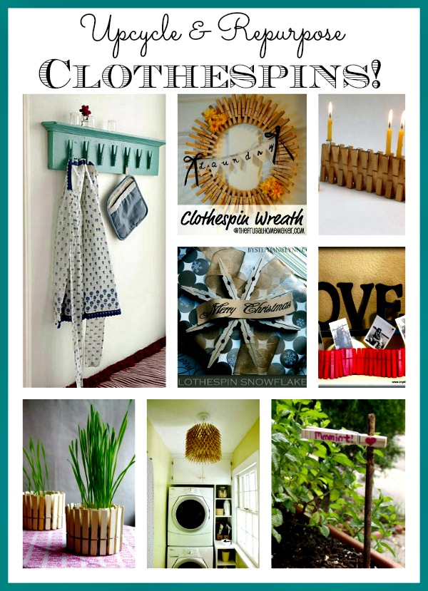 Organize Your Clothes 10 Creative And Effective Ways To Store And Hang Your Clothes: Upcycle & Repurpose: Ideas For Clothespins