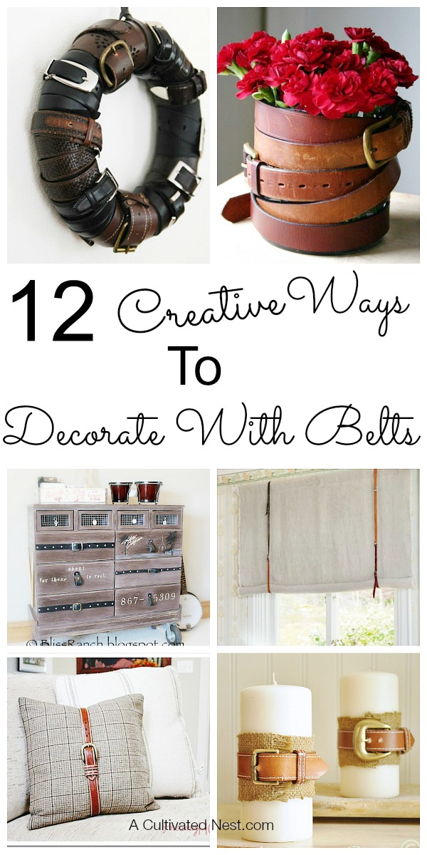 12 Creative Ways to Decorate with Belts - These are all such great ideas that you may want to go to your local thrift store and get some old belts if you don't have any!