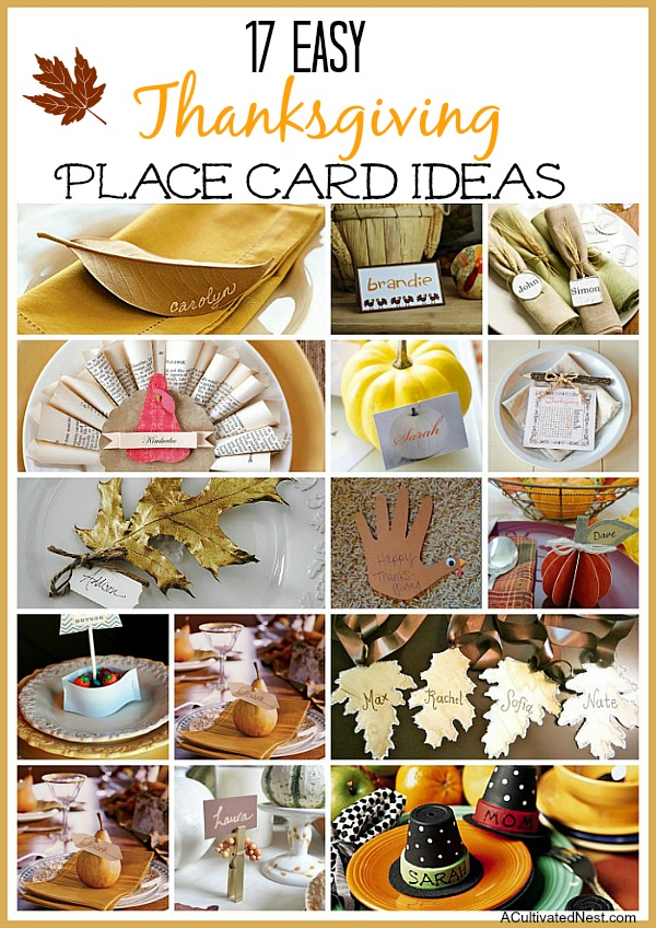10 Easy DIY Ideas for Thanksgiving Place Cards- Make your Thanksgiving dinner table look gorgeous with these DIY Thanksgiving place card ideas! | #placeCards #ThanksgivingCrafts #crafts #Thanksgiving #ACultivatedNest