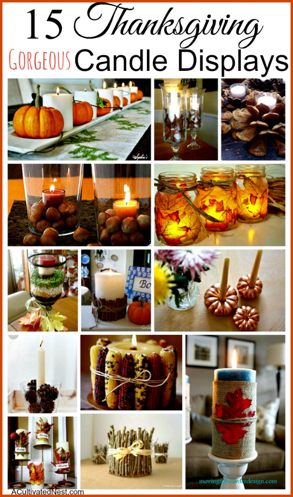 15 Easy & Pretty Thanksgiving candle centerpiece ideas- Make your Thanksgiving table or buffet more festive with these 15 gorgeous Thanksgiving candle display ideas!