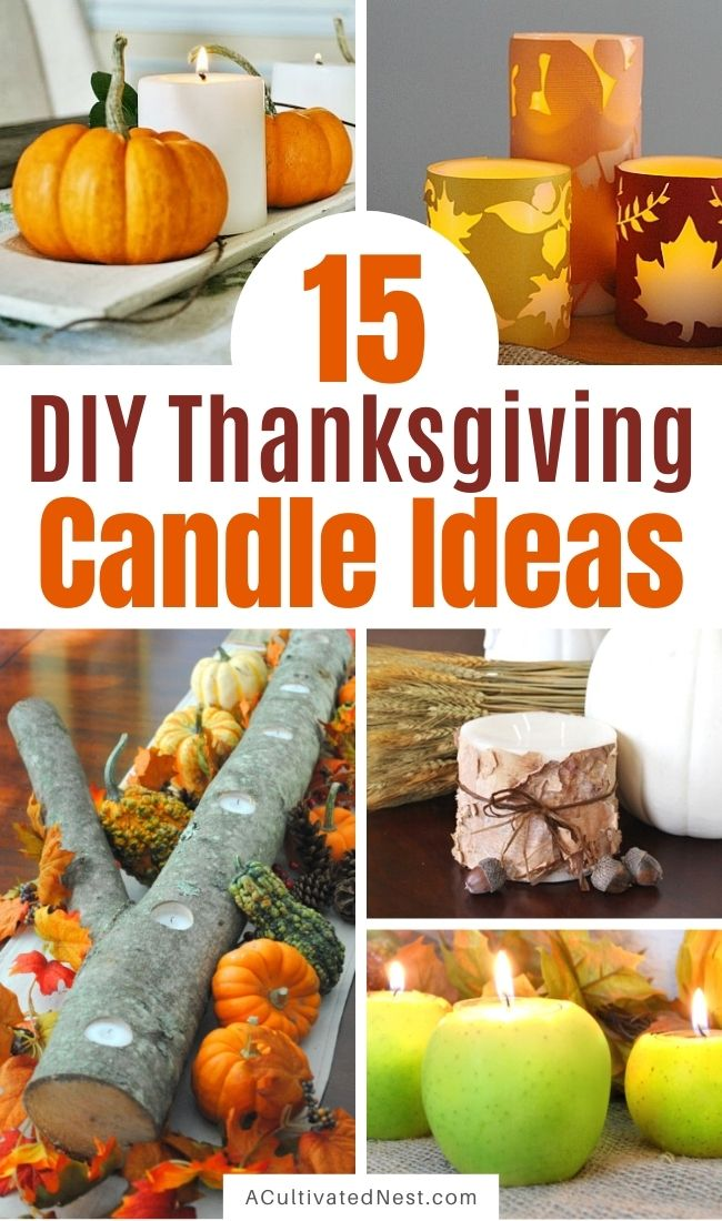 Simple & Pretty Thanksgiving Candle Ideas- Make your Thanksgiving table or buffet more festive with these 15 gorgeous DIY Thanksgiving candle display ideas! | #Thanksgiving #candles #diyProjects #crafts #ACultivatedNest