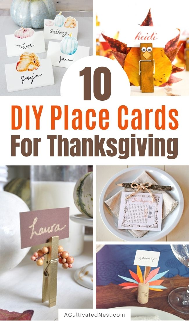 10 Easy DIY Ideas for Thanksgiving Place Cards- Decorating the table for Thanksgiving dinner is so much fun, and with these DIY Thanksgiving place card ideas your table will look gorgeous! | #Thanksgiving #crafts #ThanksgivingDIYs #placeCards #ACultivatedNest