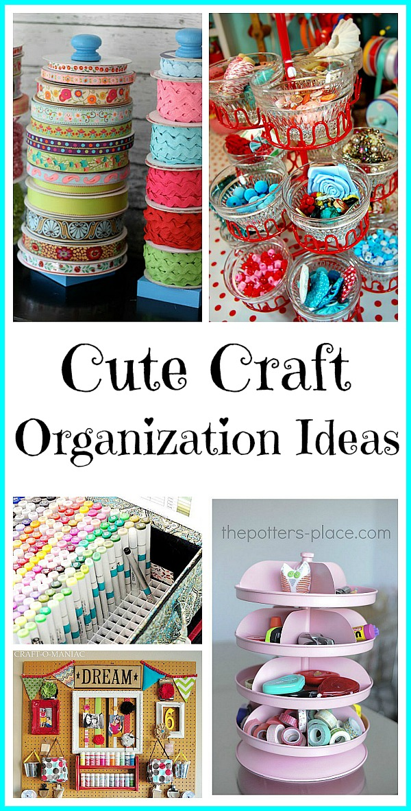 Cute craft organization ideas for Craft supplies organization ideas