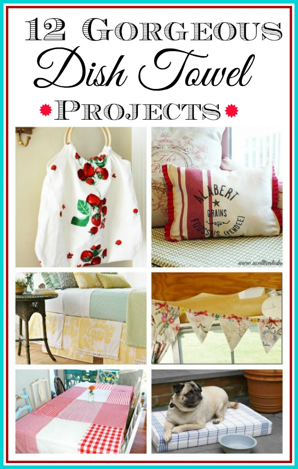12 gorgeous projects that repurpose dish towels!
