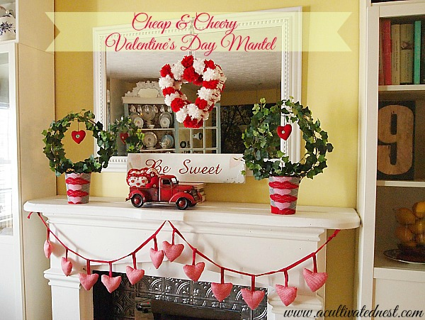 Cheap & Cheery Valentines Day Mantel - cute inexpensive ideas