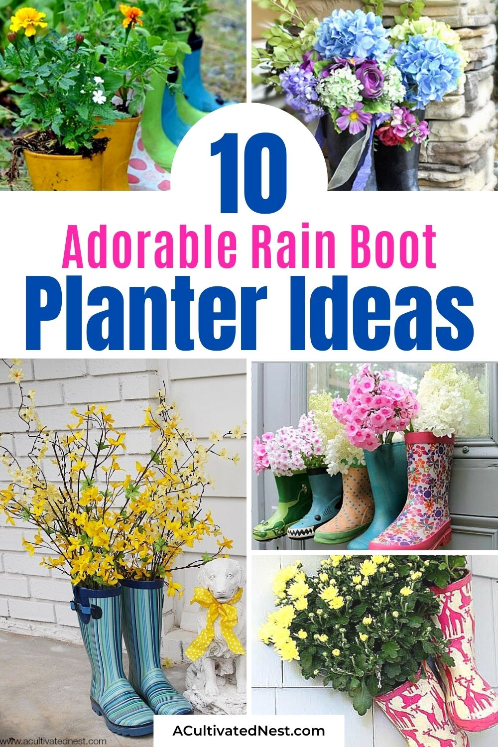 10 Adorable Rain Boot Planter Ideas- If you want a cute way to decorate for spring, then you should make some rain boot planters! They're also a great way to repurpose old or out grown rubber boots! | #springDIY #flowerPlanter #flowerGarden #springDecor #ACultivatedNest