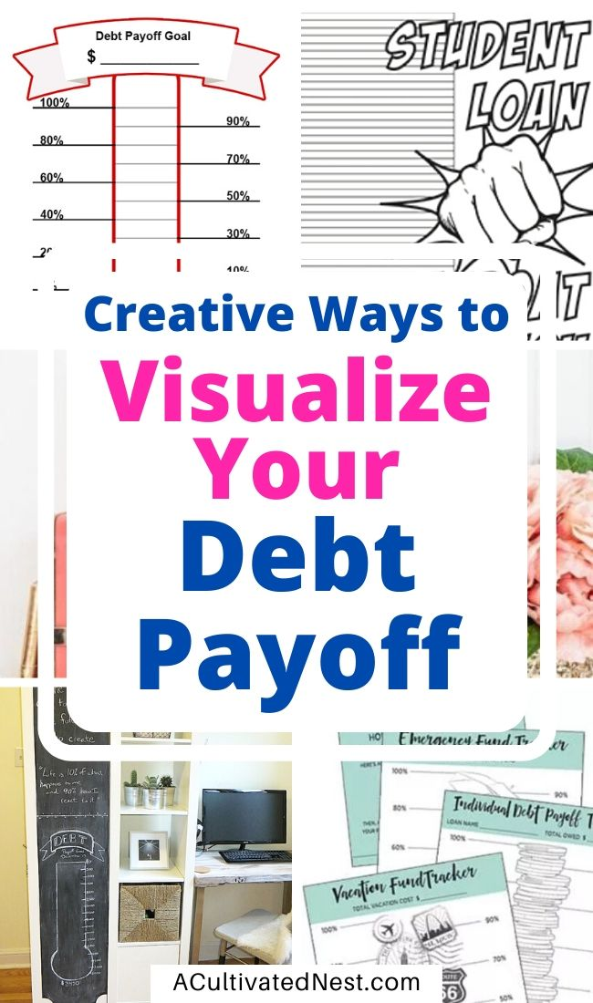 Creative Ways To Visualize Your Debt Repayment- It's important to stay motivated as you work towards your goal of financial freedom. To help get you inspired, check out these creative ways to visualize your debt repayment! | #debtRepayment #debt #frugalLiving #payingOffDebt #ACultivatedNest