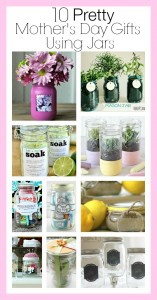 10 Pretty Mother's Day Gifts Using Jars