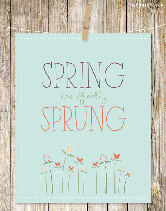 Free spring has sprung printable by The Mombot