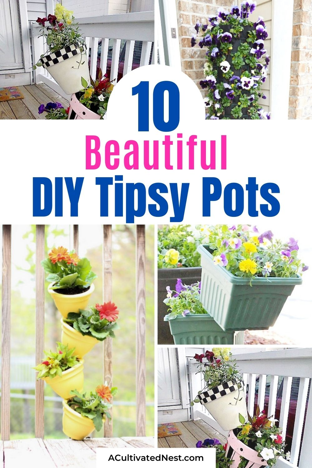 10 Amazing Flower Towers or Tipsy Pot Planters Ideas