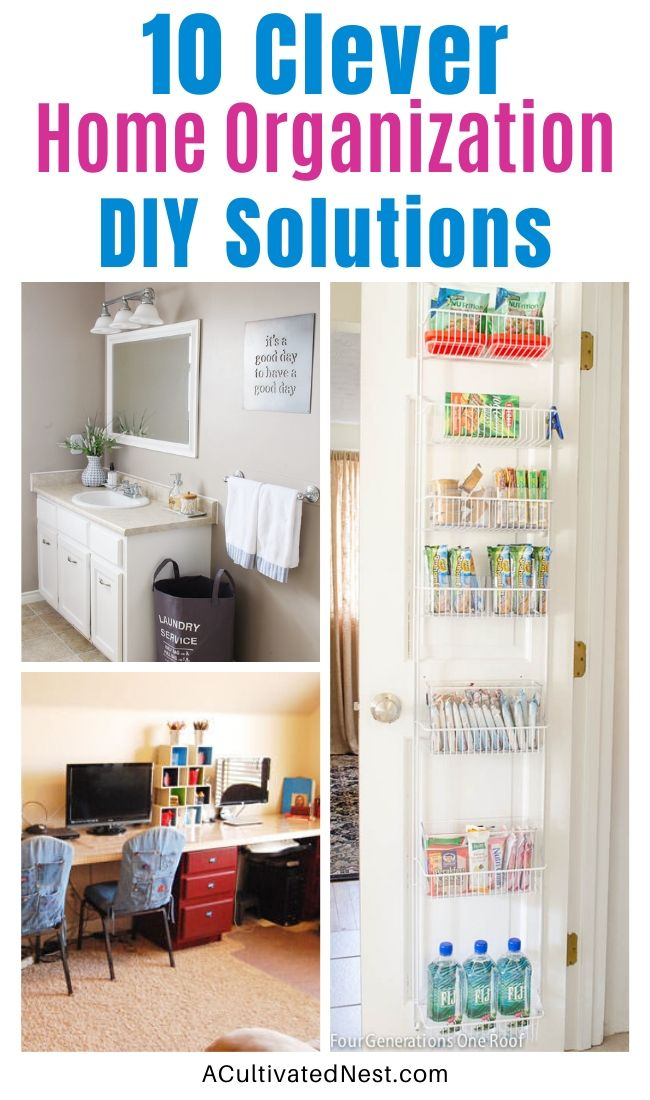 10 Household Organizational Tips You Need To Know- If you need to get your home organized, you have to check out these 10 clever home organization DIY solutions! There are so many easy and inexpensive ways to organize your home! | #homeOrganization #organizingTips #organize #organization #ACultivatedNest