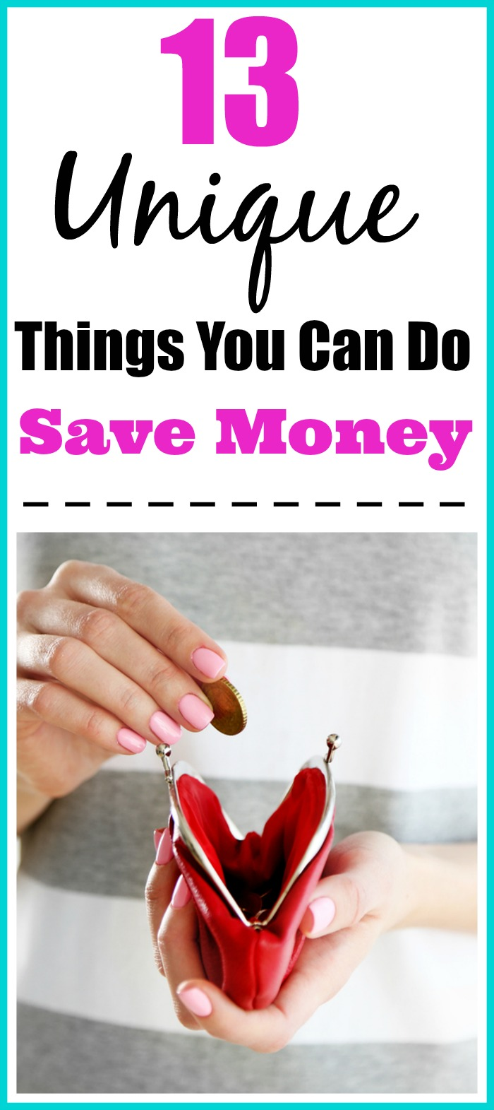 13 Unique Things You Can Do To Save Money - Are you tired of being in debt? Maybe you just want to save some money for something special. Well, there are many ways you can save a bit of cash, while still enjoying life that may not be your ordinary way to save money! Here are 13 unique ways you can start saving money right away: