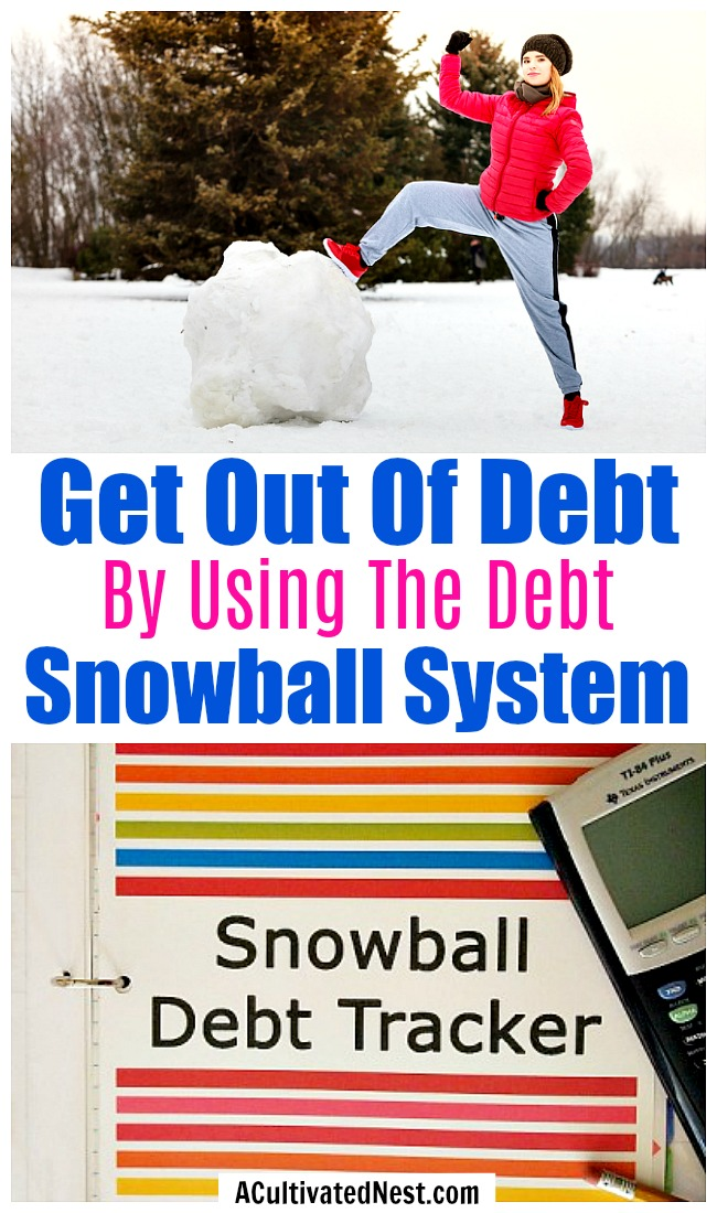 Get Out Of Debt – Use The Debt Snowball System
