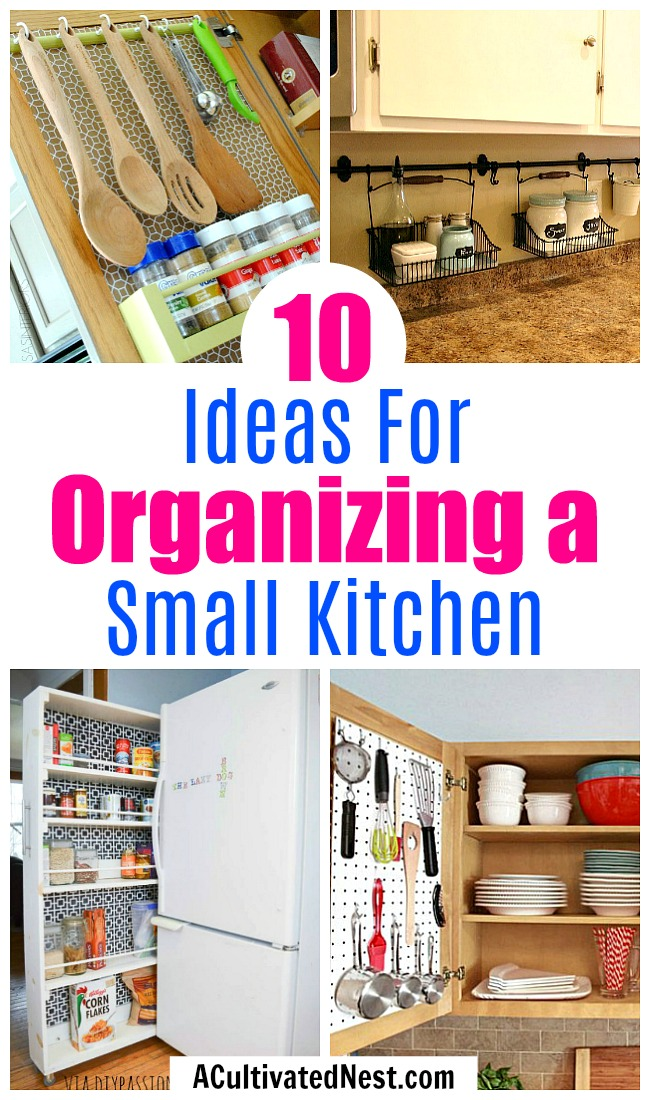10 Ideas For Organizing A Small Kitchen- Just because your kitchen is small doesn't mean it can't be organized! Check out these Ideas for organizing a small kitchen and make the most of your space! | how to organize a small space, organize an apartment, organize a tiny kitchen, #organization #organizing #kitchen #homeOrganization #organizingTips #organize
