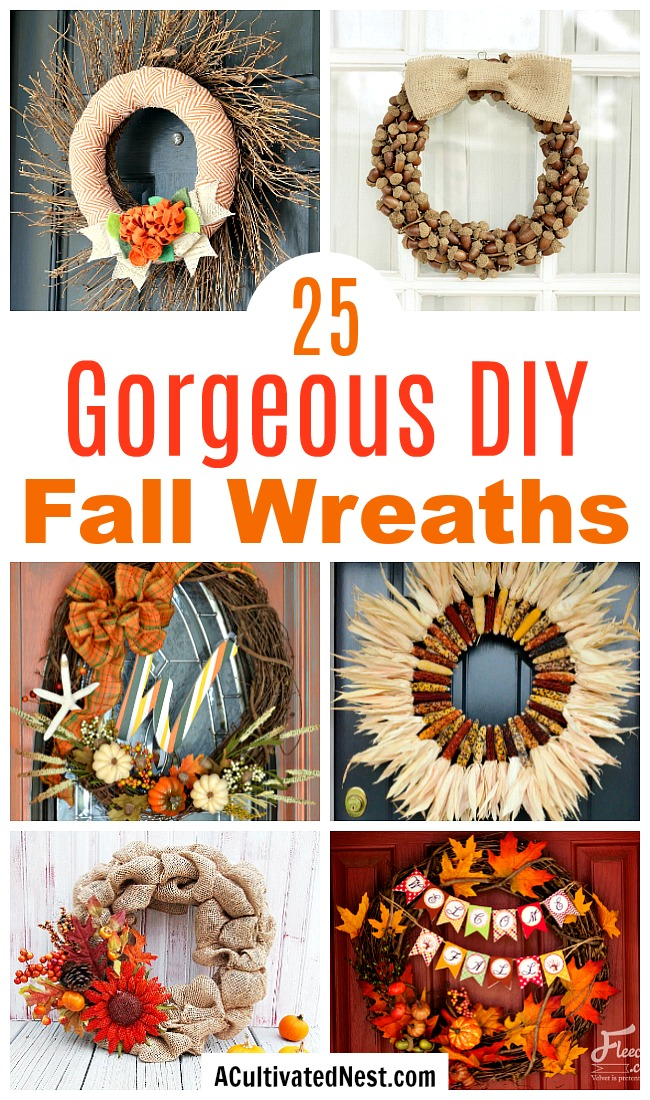 25 Gorgeous DIY Fall Wreaths- Want to update your home's decor for fall on a budget? You need to make one of these 25 gorgeous DIY fall wreaths! | how to make a wreath, fall-themed wreath, frugal fall wreath, inexpensive fall wreath, DIY fall home decor, #diyProject #wreath #fall #decorating #DIY #autumn #decor #craft #ACultivatedNest