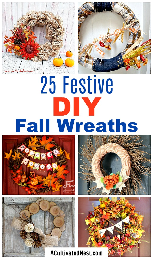 25 Festive DIY Fall Wreaths- A fun and inexpensive way to update your home's decor for fall is with a homemade wreath! For inspiration, check out these 25 festive DIY fall wreaths! | how to make a wreath, fall-themed wreath, frugal fall wreath, inexpensive fall wreath, DIY fall home decor, #DIY #wreath #fall #decor #diyProject #autumn #decorating #craft #ACultivatedNest