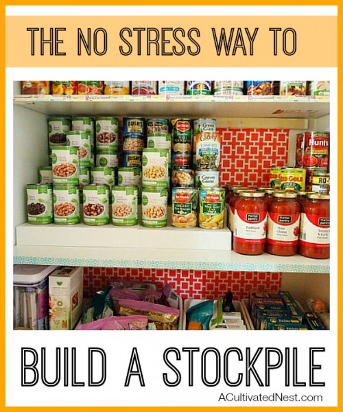 The No Stress Way To Build A Stockpile - how to build your pantry