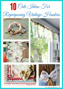 10 Super Cute Ways to Repurpose Vintage Hankies