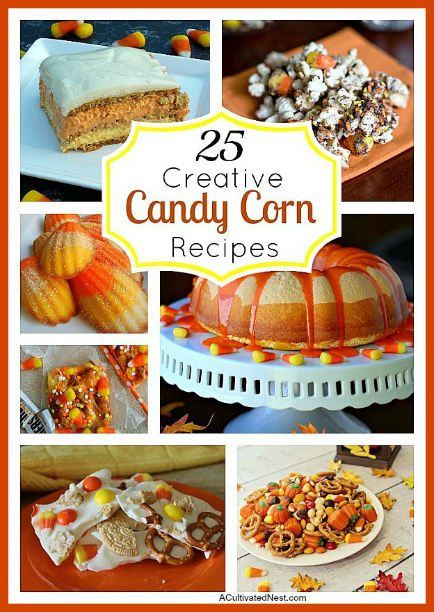 25 Creative Candy Corn Recipes- A fun (and delicious) way to use up leftover Halloween candy is with these 25 creative candy corn recipes! These are also wonderful fall dessert ideas!| candy corn desserts, candy corn themed food, #dessert #recipe #candyCorn #Halloween #fall #food #cookies #cake #ACultivatedNest
