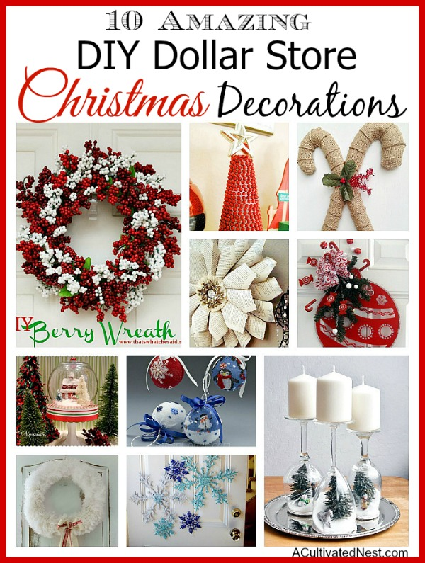 Create beautiful Christmas decor on a budget with these DIY Dollar Store Holiday decorations & crafts. |10 DIY Dollar Store Holiday Decorations, dollar store crafts, easy Christmas crafts, DIY home decor