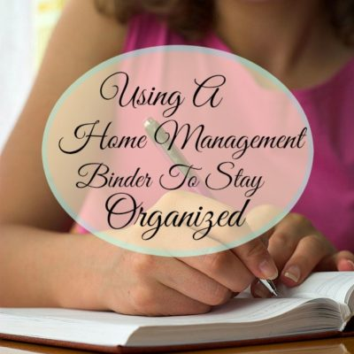 Using a home management binder to stay organized
