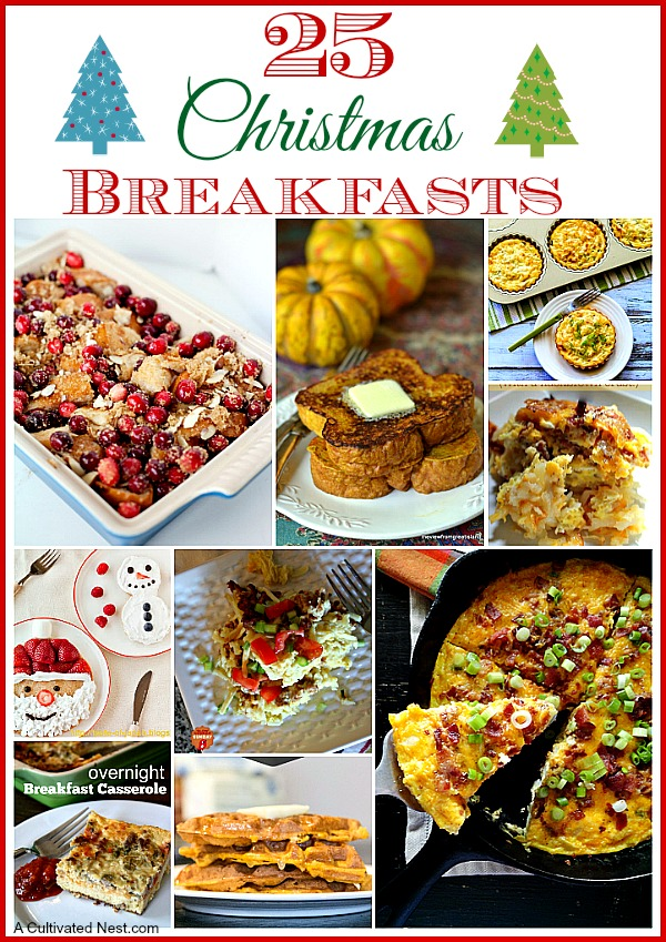 Make Christmas morning breakfast special! Here are 25 delicious Christmas breakfast ideas.