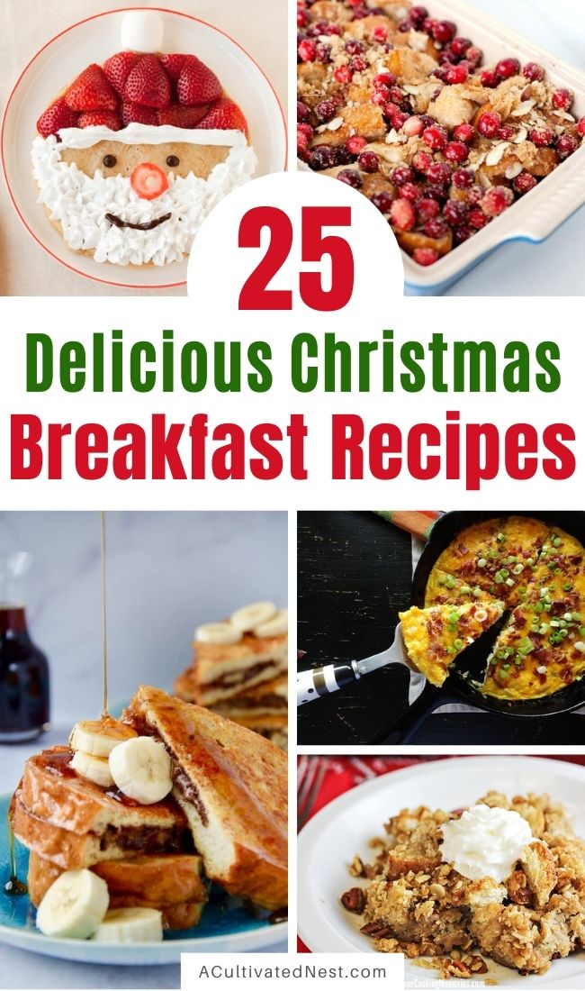 25 Christmas Morning Breakfast Dishes- Have a special Christmas morning with these 25 Christmas morning breakfast and brunch ideas! Casseroles, pancakes, waffles, egg dishes, scones, and more are included in this yummy roundup! | #ChristmasBreakfast #ChristmasRecipes #Christmas #breakfastRecipes #ACultivatedNest