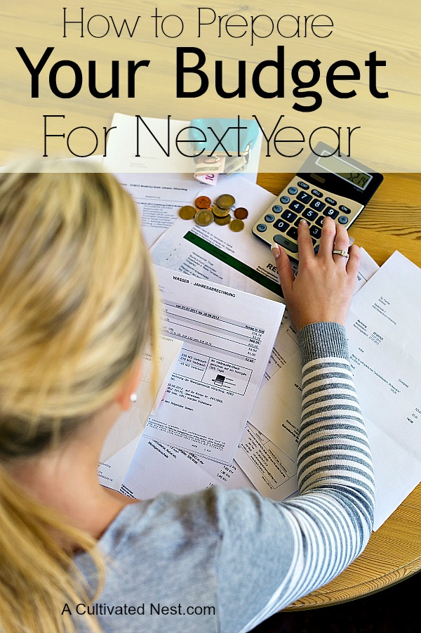 Preparing Your Budget for Next Year- If you want the New Year to be one of your best financially, then you need a budget! Here's how to make a great budget for the new year! | update your budget for the new year, how to make a budget, budgeting tips, personal finance, #budget #frugal #ACultivatedNest