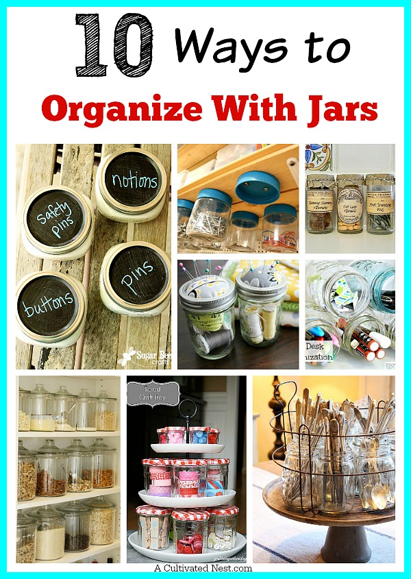 10 Ways To Organize With Jars - Organize your home with jars!  Jars are not only functional but look pretty. They're also affordable (especially if you re-purpose jars you already have or pick them up at thrift stores/garage sales).  Check out these 10 creative ways to organize with jars!