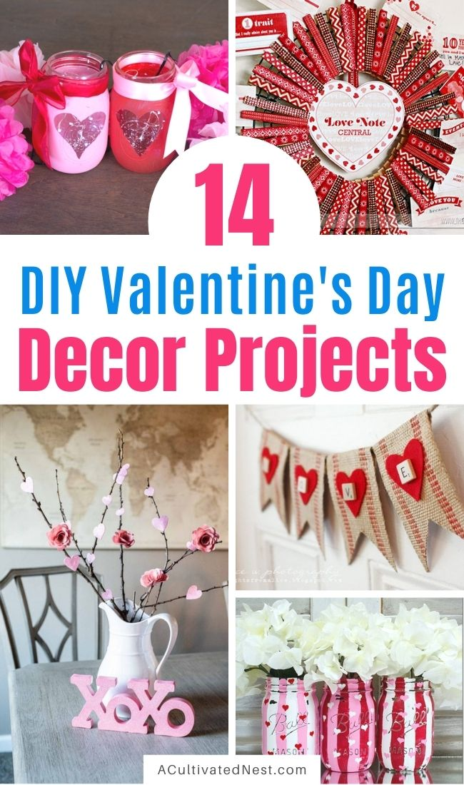 14 Easy DIY Valentine Decoration Ideas- If you want to decorate your home for Valentine's Day on a budget, you'll love these DIY Valentine's Day decor ideas! They're all so easy to make, and will make your home look lovely! | #ValentinesDay #Valentines #diyProjects #crafts #ACultivatedNest