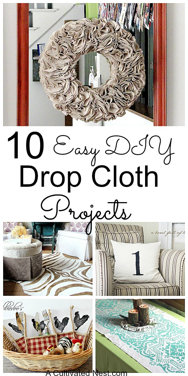 10 Easy DIY Drop Cloth Projects - Drop cloths are really the perfect blank canvas for budget decorating projects!