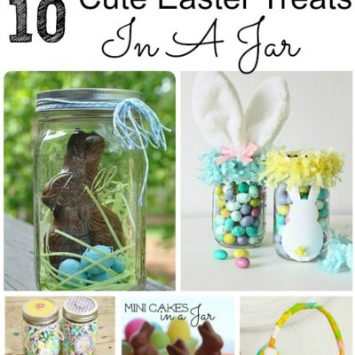 10 Easter Treats In A Jar