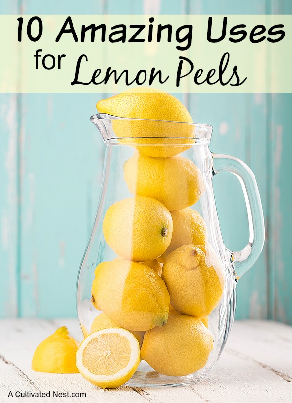 10 Amazing Uses For Lemon Peels- The next time you have leftover lemon peels, don't throw them away! Instead, use them in one of these clever lemon peel hacks! | what to do with extra lemon peels, ways to use lemons, #cleaningTips #hacks #frugal #ACultivatedNest
