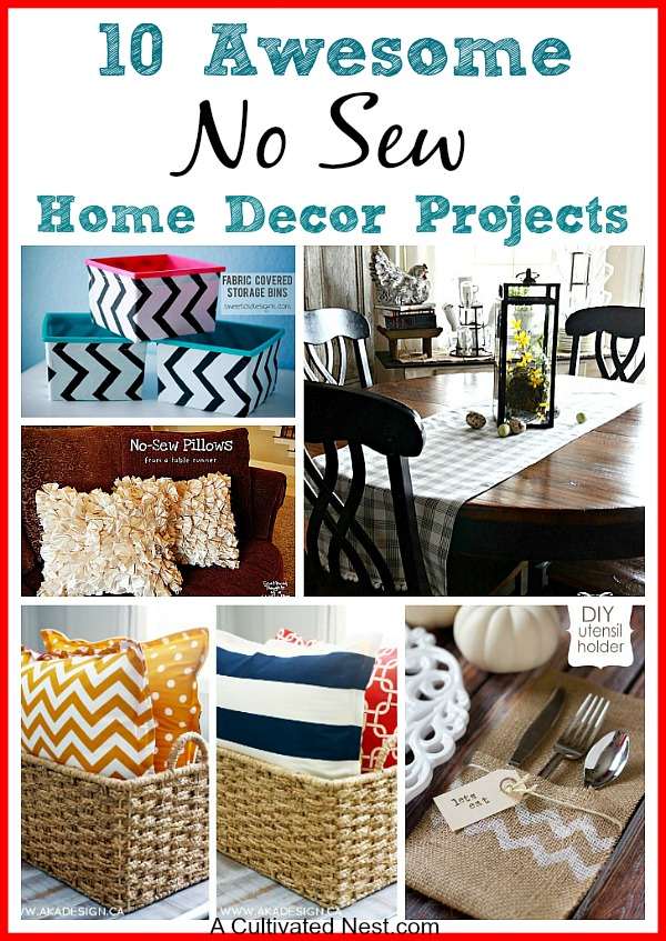 10 No Sew Home Decor Projects. Have you ever wanted to use some pretty fabric you found, but decided against it because you either can't sew or didn't want to sew? That's not a problem with no-sew projects!