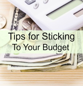9 Tips For Sticking To Your Budget