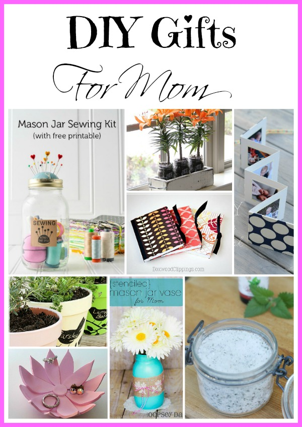 DIY Mother's Day Gifts -  a great collection of awesome ideas that any Mother would love as a gift!