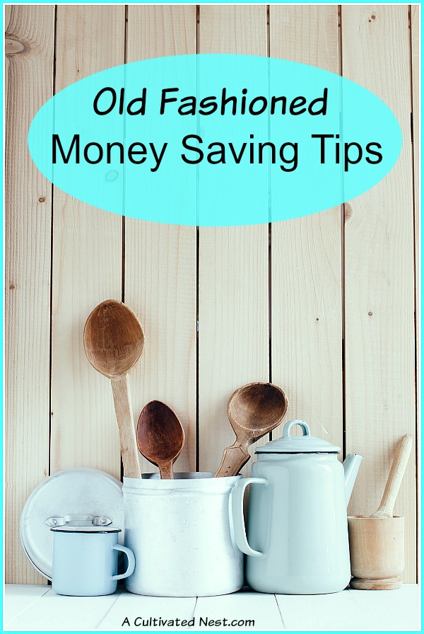 Old Fashioned Money Saving Tips That Still Work